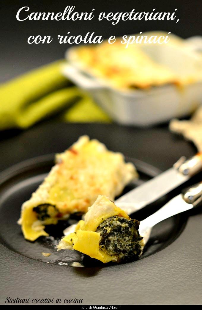 Cannelloni vegetariani con spinaci e ricotta, facili da fare, piaceranno a tutti, non solo ai vegetariani